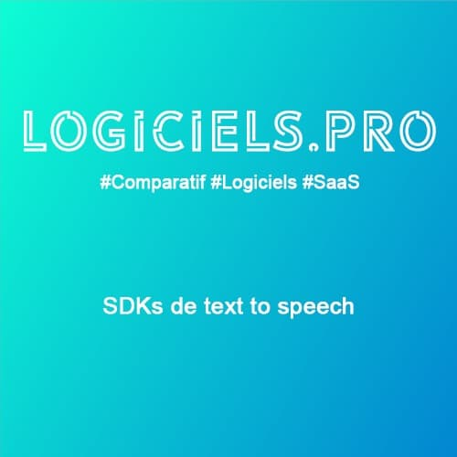 Comparateur SDKs de text to speech : Avis & Prix