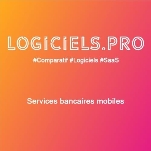 Comparateur Services bancaires mobiles : Avis & Prix