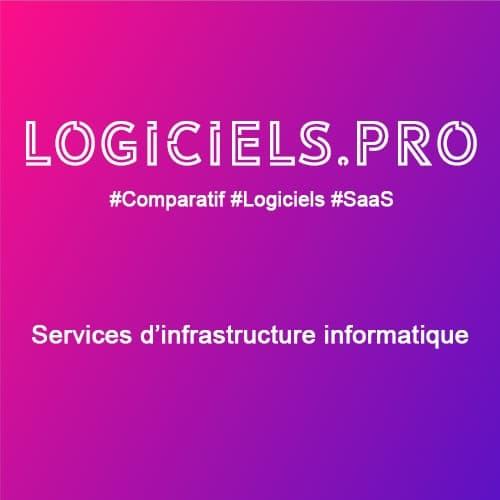 Comparateur Services d'infrastructure informatique : Avis & Prix
