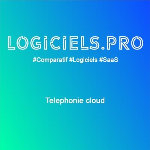 Comparateur Téléphonie cloud : Avis & Prix
