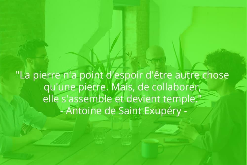 Citation de Antoine de Saint Exupéry sur le travail d'équipe dans une société.