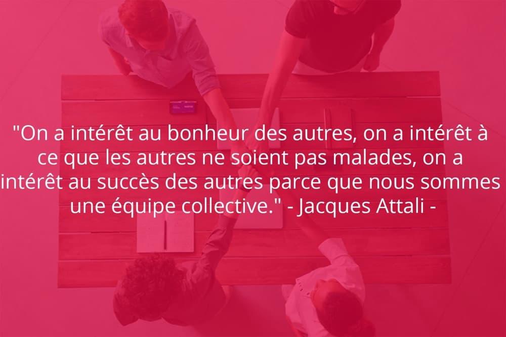 Citation de Jacques Attali sur le travail d'équipe et le bonheur.