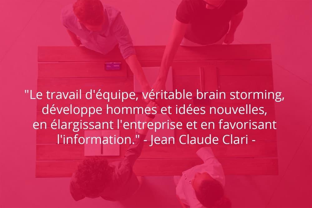 Citation de Jean Claude Clari sur le travail d'équipe lors d'un brain storming.