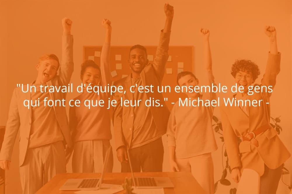 Citation de Michael Winner sur le travail d'équipe et la place d'un chef d'entreprise.