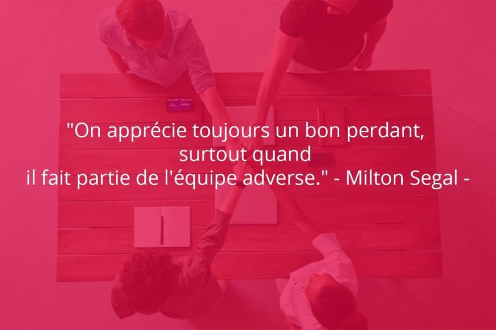 Citation de Milton Segal sur le travail d'équipe et le sport.