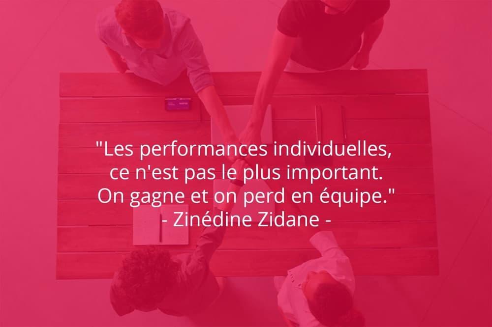 Citation de Zinédine Zidane sur le travail d'équipe et les performances.