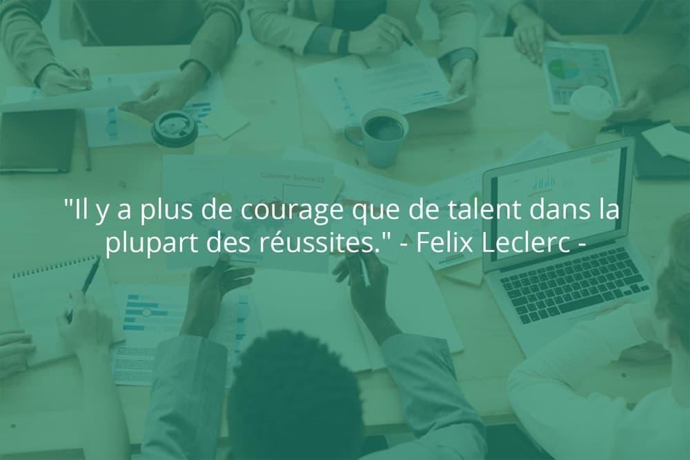Citation de Felix Leclerc sur le succès et le courage.