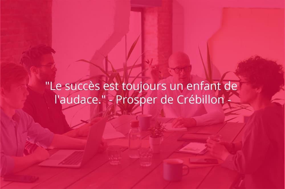 Citation de Prosper de Crébillon sur le succès et l'audace.