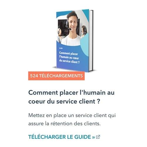 Comment placer l'humain au cœur du service client ?
